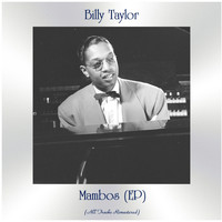 Billy Taylor - Mambos (EP) (All Tracks Remastered)