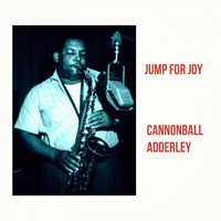 Cannonball Adderley - Jump for Joy