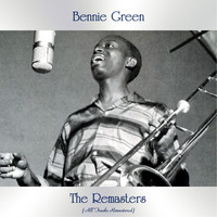 Bennie Green - The Remasters (All Tracks Remastered)