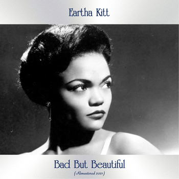 Eartha Kitt - Bad But Beautiful (Remastered 2021)