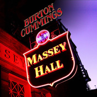 Burton Cummings - Massey Hall