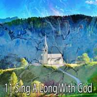 Traditional - 11 Sing a Long with God (Explicit)