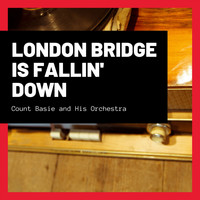 Count Basie and His Orchestra - London Bridge Is Fallin' Down