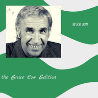 Bruce Low - The Bruce Low Edition