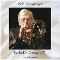 Bob Brookmeyer - Manha De Carnival (EP) (All Tracks Remastered)