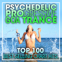 Doctor Spook, Goa Doc, Psytrance Network - Psychedelic Progressive Goa Trance Top 100 Best Selling Chart Hits + DJ Mix