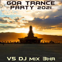 Goa Doc - Goa Trance Party 2021 Top 40 Chart Hits, Vol. 5 + DJ Mix 3Hr