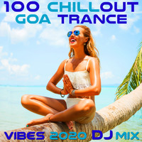 DoctorSpook, Goa Doc - 100 Chill Out Goa Trance Vibes 2020 (DJ Mix)