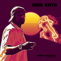 Kool Keith - Woman You the Best (Eat out More Often Remix [Explicit])