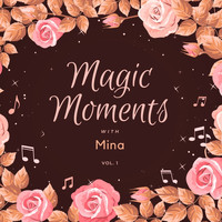Mina - Magic Moments with Mina, Vol. 1
