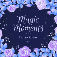 Patsy Cline - Magic Moments with Patsy Cline, Vol. 1