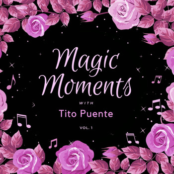 Tito Puente - Magic Moments with Tito Puente, Vol. 1