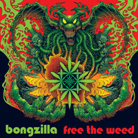 Bongzilla - Free the Weed