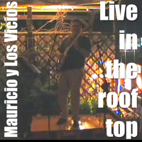 Mauricio y Los Vicios - Live in the Roof Top