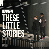 Super8 & Tab - These Little Stories (Part Two)