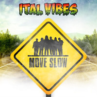 Ital Vibes - Move Slow