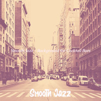 Smooth Jazz - Smooth Jazz - Background for Cocktail Bars