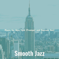 Smooth Jazz - Music for New York (Trumpet and Soprano Sax)