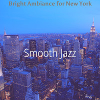 Smooth Jazz - Bright Ambiance for New York