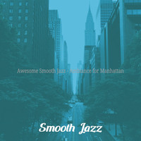 Smooth Jazz - Awesome Smooth Jazz - Ambiance for Manhattan