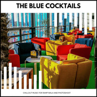 Aum - The Blue Cocktails - Chillout Music For Ramp Walk And Photoshoot