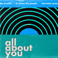 The Knocks - All About You (feat. Foster The People) (THAT KIND Remix)
