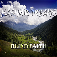 Blind Faith - Kashmir Dreams