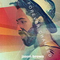 Jason Brown - Forever Changed
