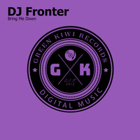 DJ Fronter - Bring Me Down