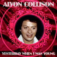 Alvon Collison - Yesterday When I Was Young