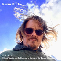 Kevin Burke - Spoiler Alert: A Short Treatise on the Ephemeral Nature of the Human Condition