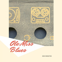 Ben Webster - Ole Miss Blues