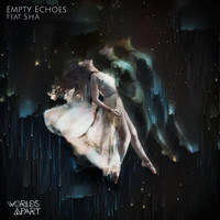 Worlds Apart - Empty Echoes (feat. S.H.A.)