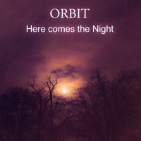 Orbit - Here comes the night
