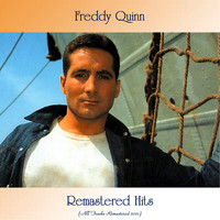 Freddy Quinn - Remastered Hits (All Tracks Remastered 2021)