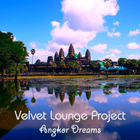 Velvet Lounge Project - Angkor Dreams