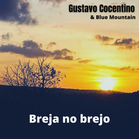 Gustavo Cocentino & Blue Mountain - Breja no Brejo (Explicit)