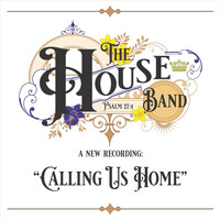 The House Band - Calling Us Home