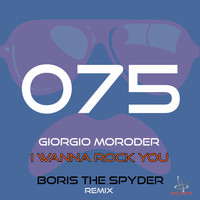 Giorgio Moroder - I Wanna Rock You (Boris the Spyder Remix)