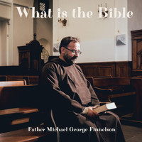 Father Michael George Finnelson - What Is the Bible