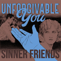 Sinner Friends - Unforgivable You