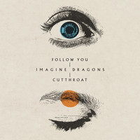 Imagine Dragons - Follow You / Cutthroat