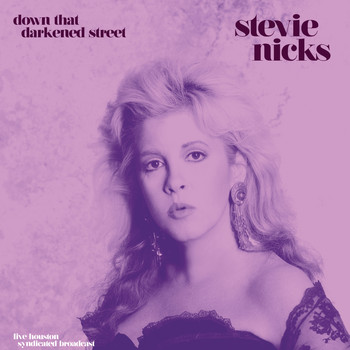 Stevie Nicks - Down That Darkened Street (Live '89)