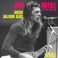 John Mayall & The Bluesbreakers - Aragon Ballroom Blues (Live Chicago '70)