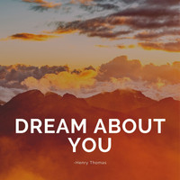 Henry Thomas - Dream About You