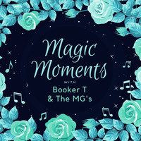 Booker T & The MG's - Magic Moments with Booker T & the Mg's