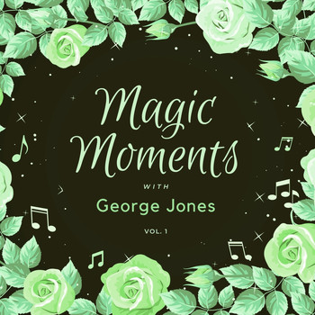 George Jones - Magic Moments with George Jones, Vol. 1