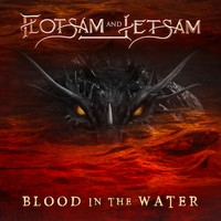 Flotsam and Jetsam - Blood in the Water