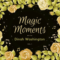 Dinah Washington - Magic Moments with Dinah Washington, Vol. 1