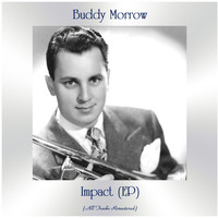 Buddy Morrow - Impact (EP) (Remastered 2021)